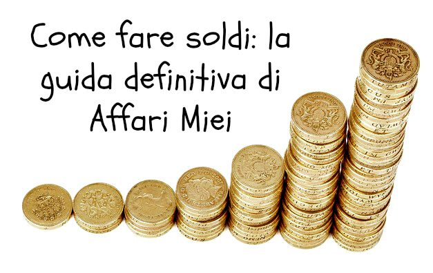 come fare soldi velocemente e facilmente in)